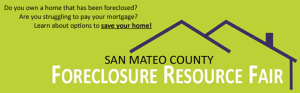 Upcoming San Mateo County Foreclosure Resource Fair This Coming Saturday September 8